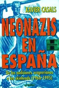 Neonazis en España. De las audiciones wagnerianas a los skinheads (1966-1995)